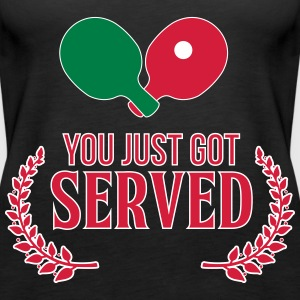 you just got served Tops - Frauen Premium Tank Top