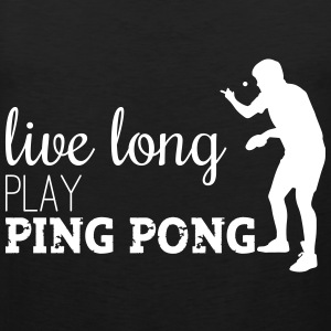 LIVE LONG PLAY PING PONG Tank Tops - Männer Premium Tank Top