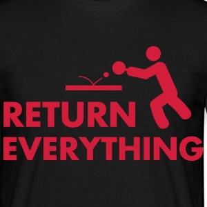 table tennis: return everything T-shirts - Mannen T-shirt