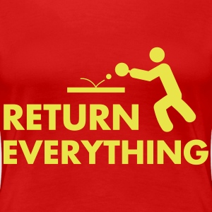 table tennis: return everything Tee shirts - T-shirt Premium Femme