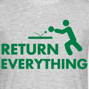table tennis: return everything Magliette - Maglietta da uomo