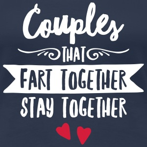 Couples That Fart Together Stay Together T-shirts - Premium-T-shirt dam