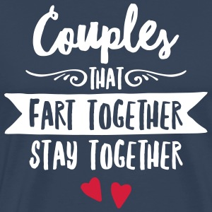 Couples That Fart Together Stay Together T-skjorter - Premium T-skjorte for menn
