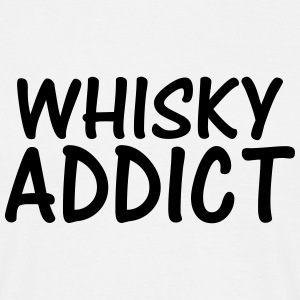 whisky addict T-Shirts - Men's T-Shirt