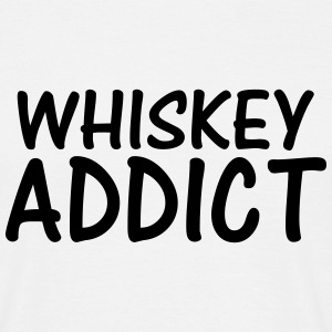 whiskey addict T-Shirts - Men's T-Shirt