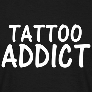 tattoo addict T-Shirts - Men's T-Shirt