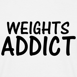 weights addict T-Shirts - Men's T-Shirt