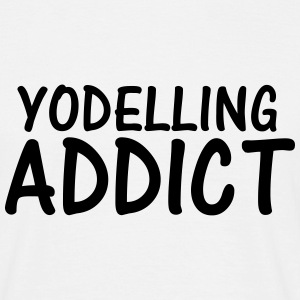 yodelling addict T-Shirts - Men's T-Shirt