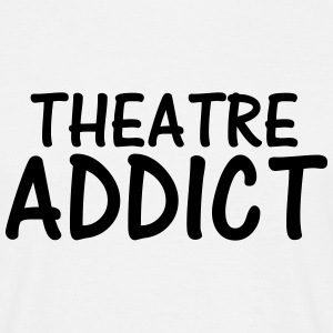 theatre addict T-Shirts - Men's T-Shirt