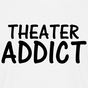 theater addict T-Shirts - Men's T-Shirt