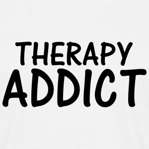 therapy addict T-Shirts - Men's T-Shirt