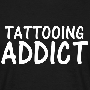 tattooing addict T-Shirts - Men's T-Shirt