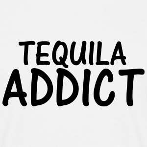 tequila addict T-Shirts - Men's T-Shirt