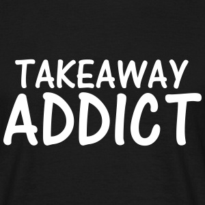 takeaway addict T-Shirts - Men's T-Shirt