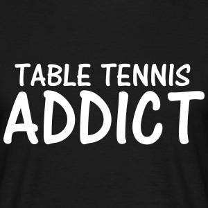 table tennis addict T-Shirts - Men's T-Shirt
