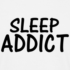 sleep addict T-Shirts - Men's T-Shirt