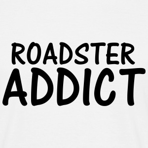 roadster addict T-Shirts - Men's T-Shirt