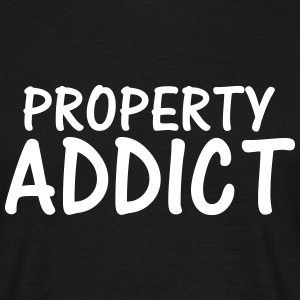 property addict T-Shirts - Men's T-Shirt