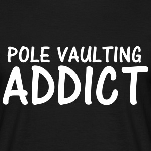 pole vaulting addict T-Shirts - Men's T-Shirt