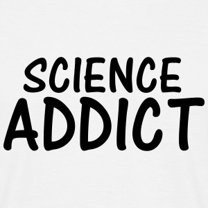 science addict T-Shirts - Men's T-Shirt
