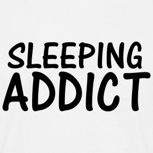 sleeping addict T-Shirts - Men's T-Shirt