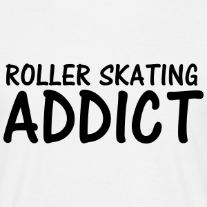 roller skating addict T-Shirts - Men's T-Shirt