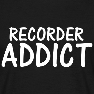 recorder addict T-Shirts - Men's T-Shirt