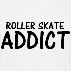 roller skate addict T-Shirts - Men's T-Shirt