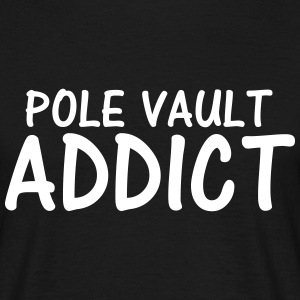 pole vault addict T-Shirts - Men's T-Shirt