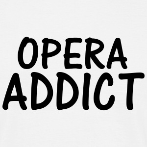 opera addict T-Shirts - Men's T-Shirt