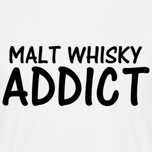 malt whisky addict T-Shirts - Men's T-Shirt