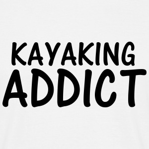 kayaking addict T-Shirts - Men's T-Shirt