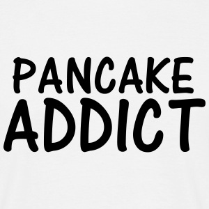 pancake addict T-Shirts - Men's T-Shirt