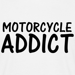 motorcycle addict T-Shirts - Men's T-Shirt