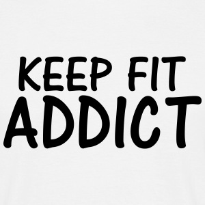 keep fit addict T-Shirts - Men's T-Shirt