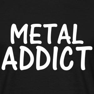 metal addict T-Shirts - Men's T-Shirt
