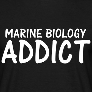 marine biology addict T-Shirts - Men's T-Shirt