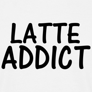 latte addict T-Shirts - Men's T-Shirt