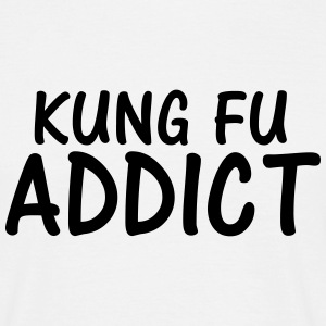 kung fu addict T-Shirts - Men's T-Shirt