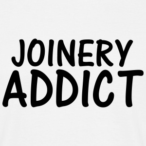 joinery addict T-Shirts - Men's T-Shirt