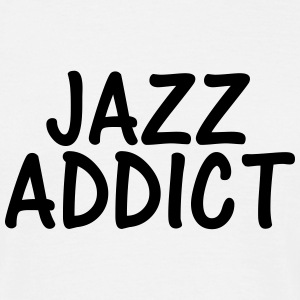 jazz addict T-Shirts - Men's T-Shirt