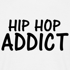hip hop addict T-Shirts