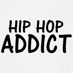 hip hop addict T-Shirts - Men's T-Shirt