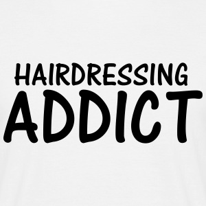 hairdressing addict T-Shirts - Men's T-Shirt