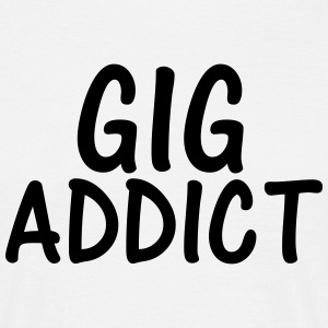 gig addict T-Shirts - Men's T-Shirt