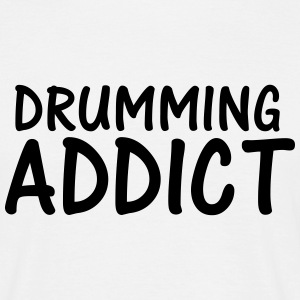 drumming addict T-Shirts - Men's T-Shirt