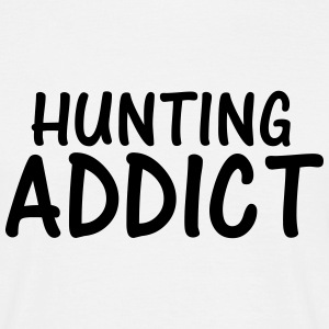 hunting addict T-Shirts - Men's T-Shirt