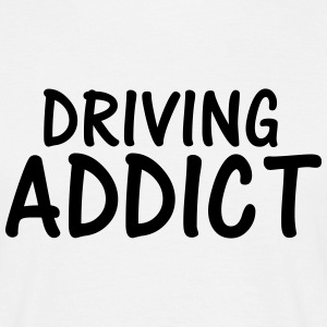 driving addict T-Shirts - Men's T-Shirt