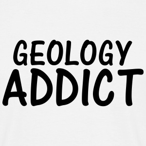 geology addict T-Shirts - Men's T-Shirt