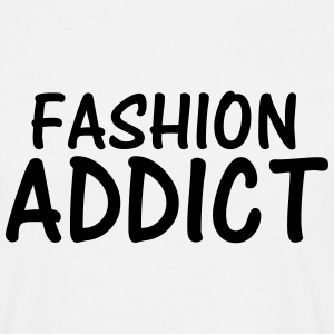 fashion addict T-Shirts - Men's T-Shirt